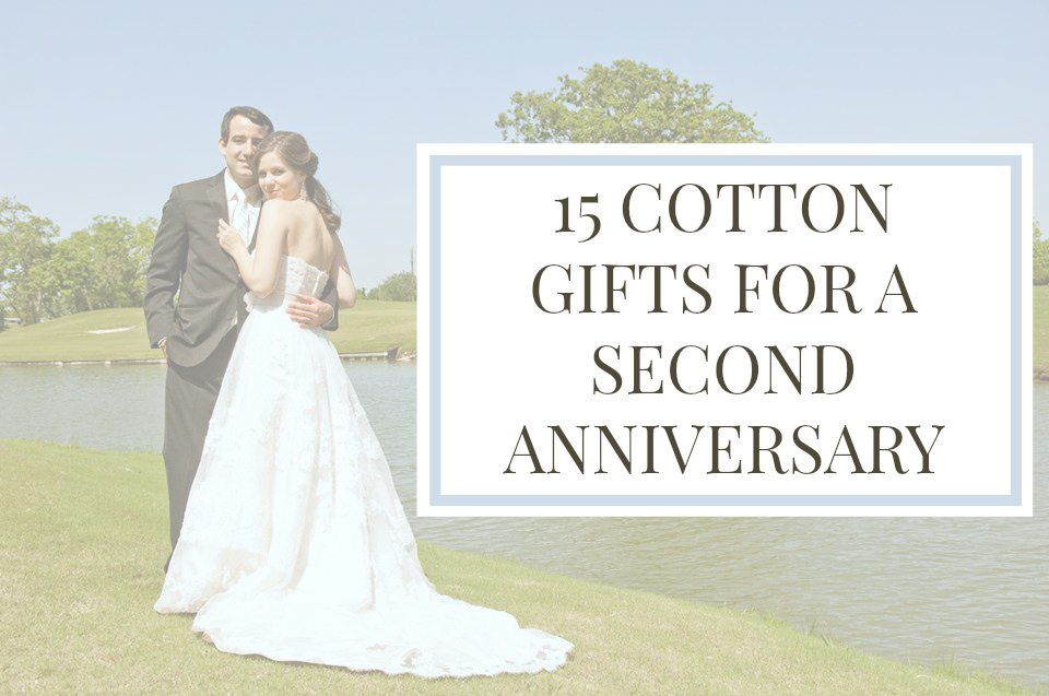 Cotton Gifts For A 2nd Anniversary