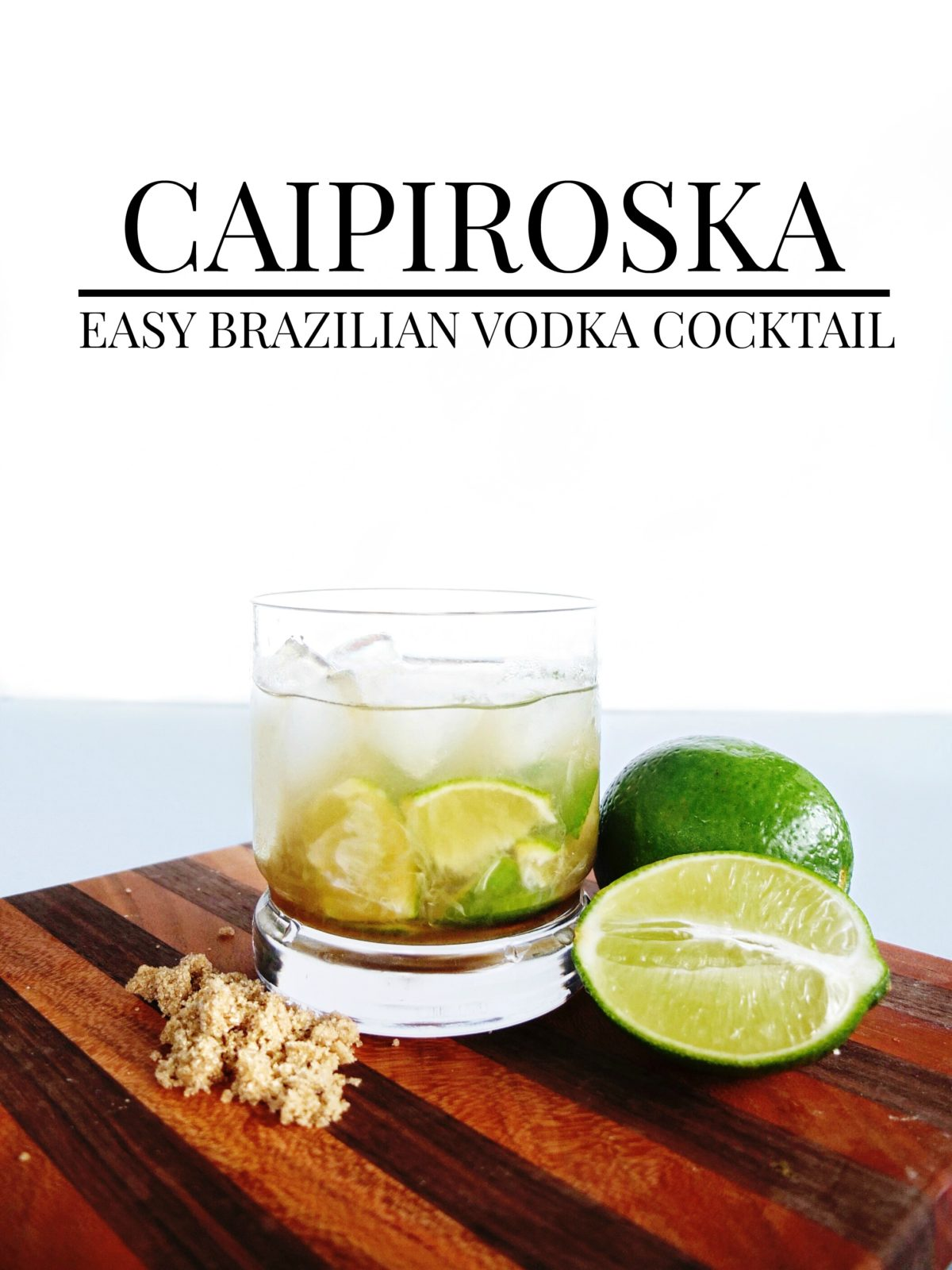 A super easy Brazilian cocktail recipe. This three-ingredient cocktail uses vodka, limes, and brown sugar to make a lite vodka cocktail that is a low-calorie cocktail and perfect to celebrate the Olympics with. // www.ElleTalk.com
