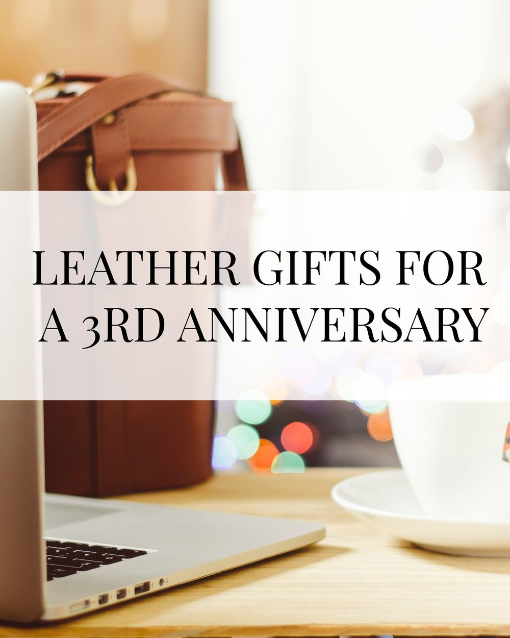 A roundup of leather gift for a 3r Anniversary and includes leather gifts for her, leather gifts for him, and leather gifts for both. // www.ElleTalk.com