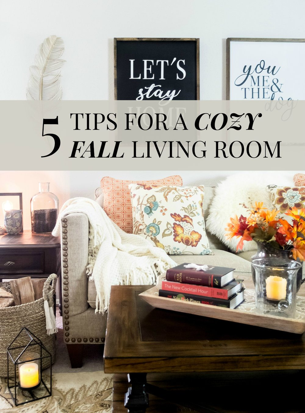 Fall Living Room Decor. 5 tips for decorating a cozy fall living room to refresh your  Tips For A Cozy Fall Living Room Elle Talk