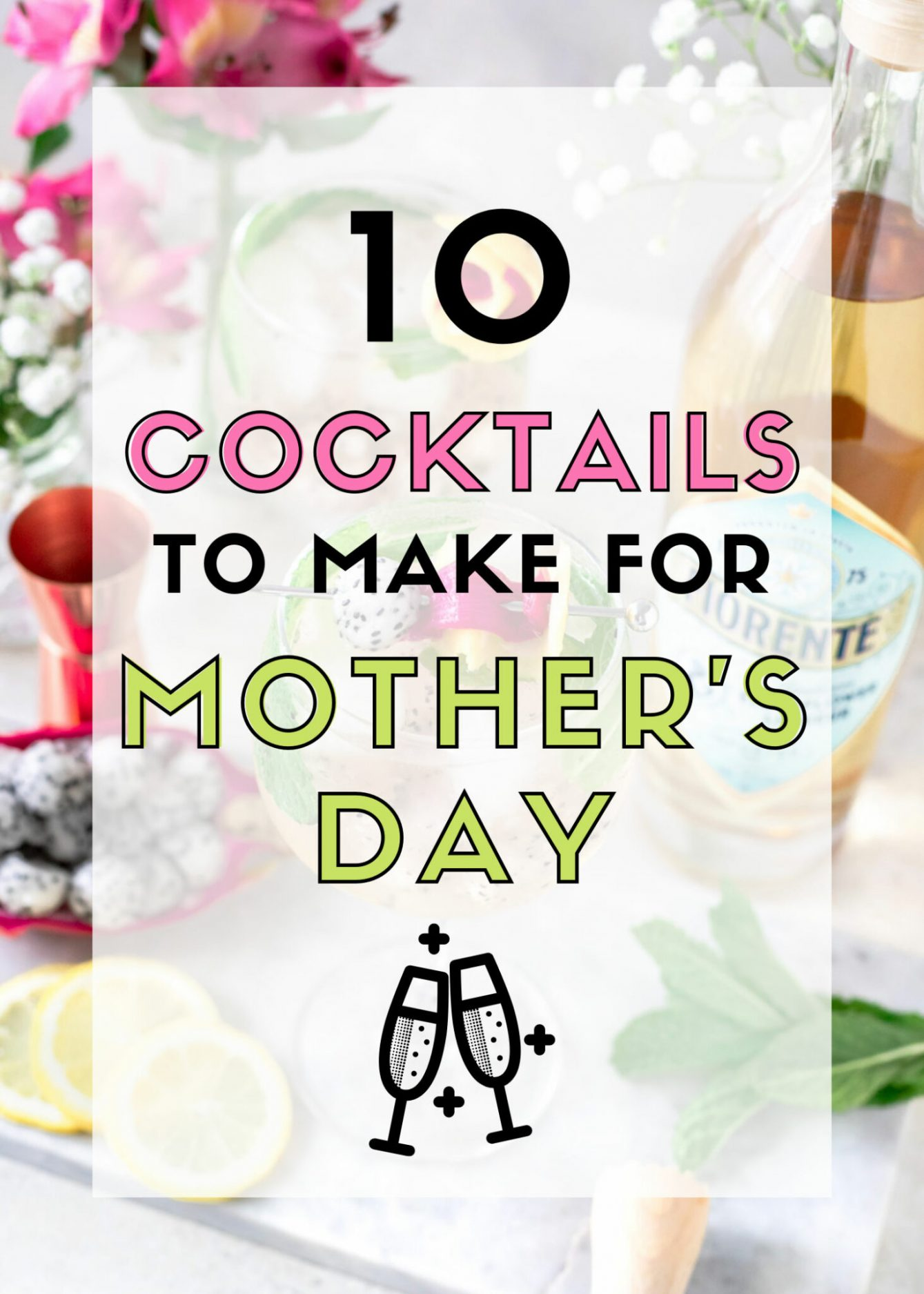 10 Cocktails To Make Mom for Mother's Day that she will love from wine cocktails to gin cocktails and even a bourbon cocktail for a bourbon loving Mom. #CocktailRecipes #ElleTalk #MothersDay #DrinkRecipes #Roundup