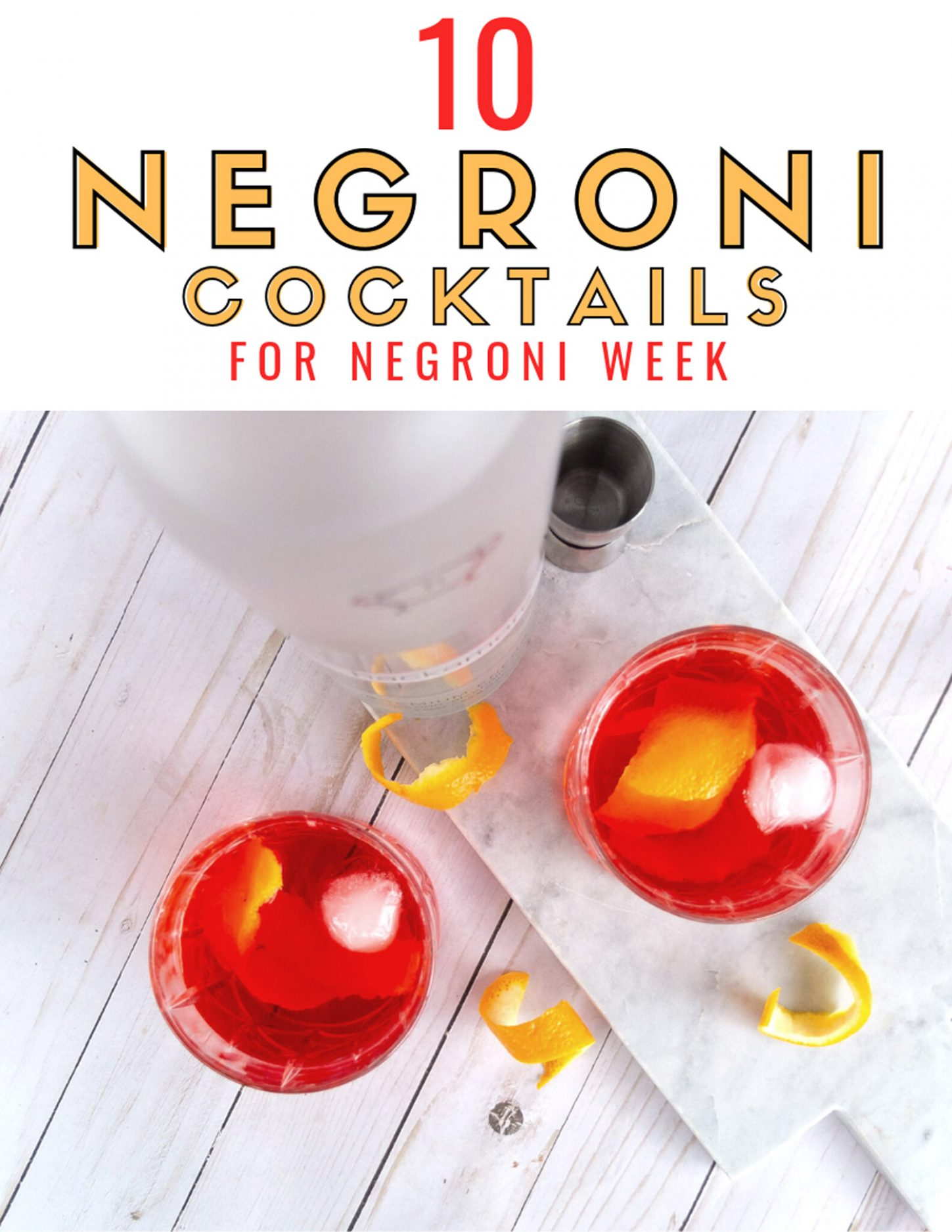 10 Negroni variation recipes that are perfect for celebrating Negroni Week and will hopefully inspire you to get out and sip for a cause! #Negroni #negroniweek #Gin #Campari #CocktailRecipes #reciperoundup #DrinkRecipe