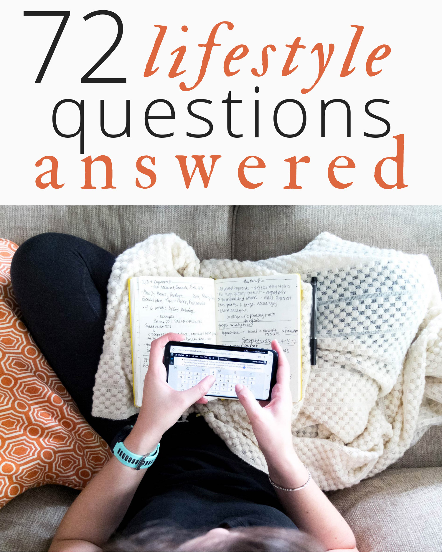 72 lifestyle questions from Elle Talk. Use this 72 blogger questionnaire for a fun blog post idea to have your readers get to know you better. #ElleTalk #Blogging #LifestyleBlogger #BlogPostIdeas