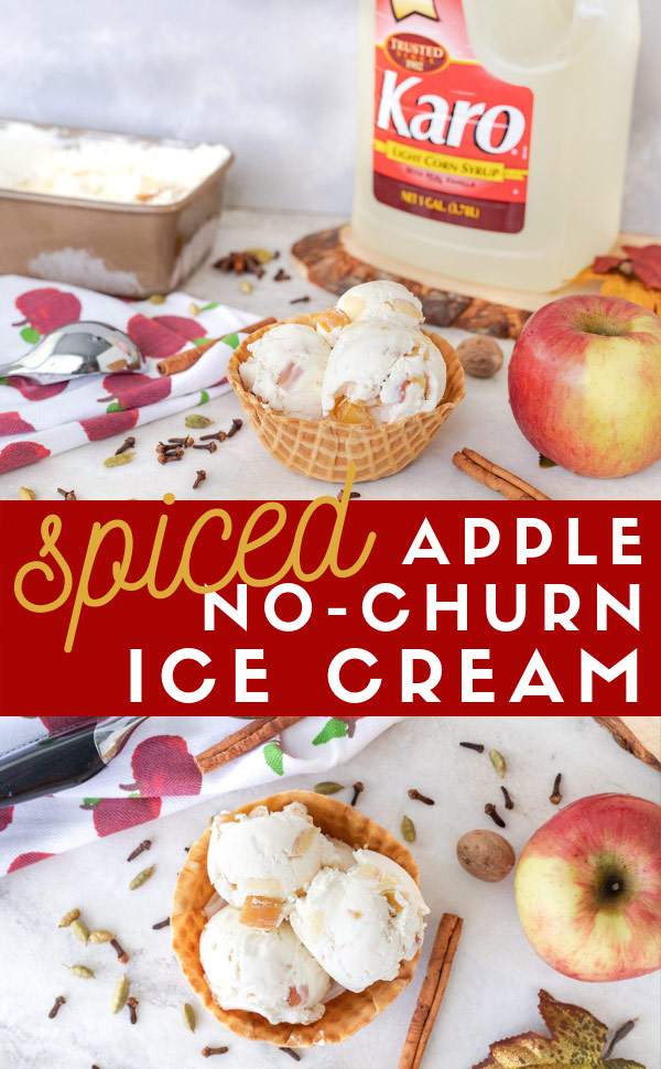 Spiced Apple No-Churn Ice Cream is an easy fall dessert recipe that doesn't require an ice cream maker. Whip up this simple ice cream recipe in just a few steps for a fall treat that your family will love. #ElleTalk #CreatewithKaro #KaroSyrup #Recipeideas #ad